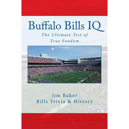 Buffalo Bills IQ : The Ultimate Test of True Fandom