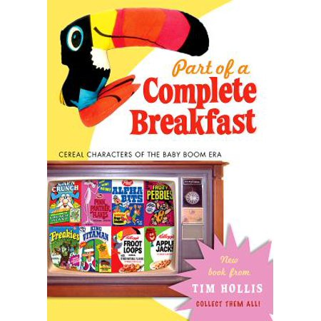 Part of a Complete Breakfast : Cereal Characters of the Baby Boom - Cereal Characters