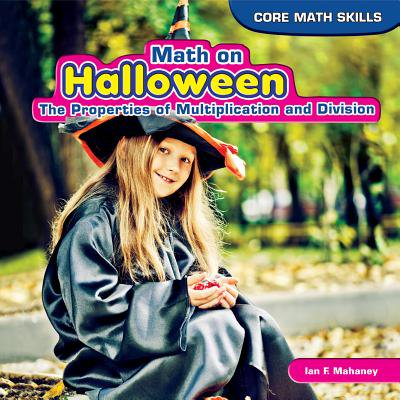 Math on Halloween : The Properties of Multiplication and Division (Halloween Division Sheets)