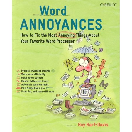Word Annoyances : How to Fix the Most ANNOYING Things about Your Favorite Word Processor