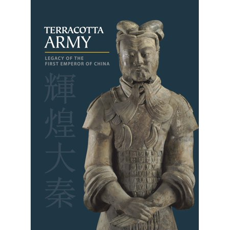 Terracotta Army : Legacy of the First Emperor of