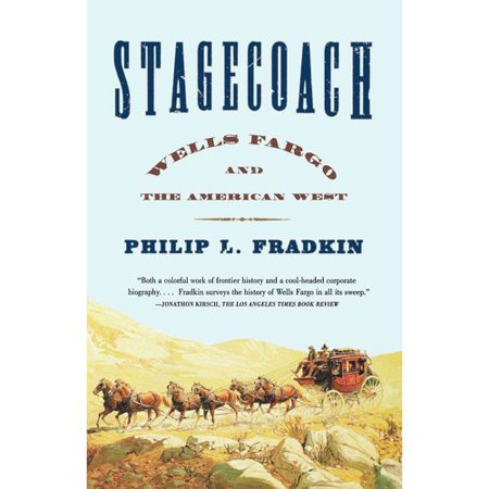 Stagecoach  Wells Fargo And The American West