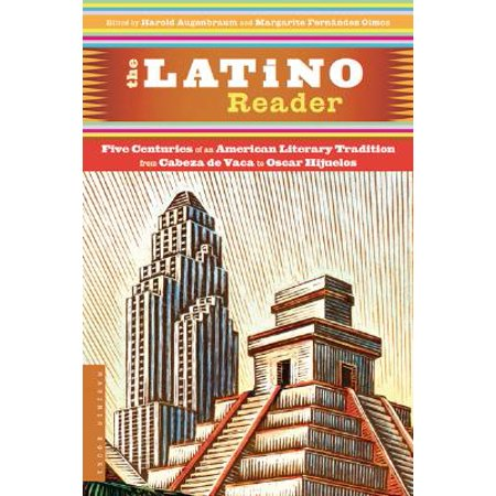 The Latino Reader : An American Literary Tradition from 1542 to the