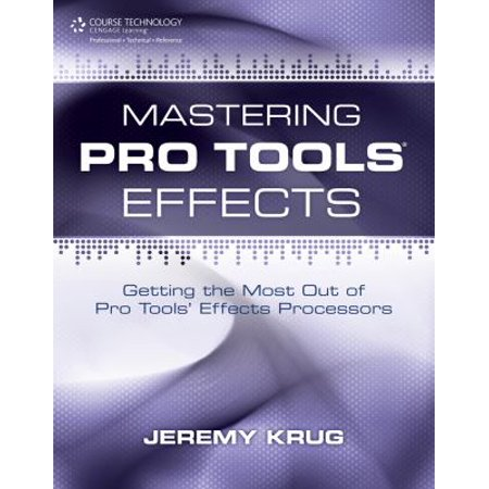 Mastering Pro Tools Effects (Best Processor For Pro Tools)