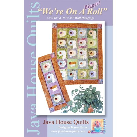 We're On A Bigger Roll Quilt Pattern by Java House Quilts Quilt Pattern Bunny Hill Designs
