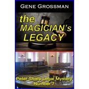 The Magician's Legacy: Peter Sharp Legal Mystery #7 - eBook