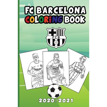 FC Barcelona Coloring Book 2020/2021 : A Fun Coloring Gift Book for FC Barcelona Lovers for Adults and Kids (Paperback)