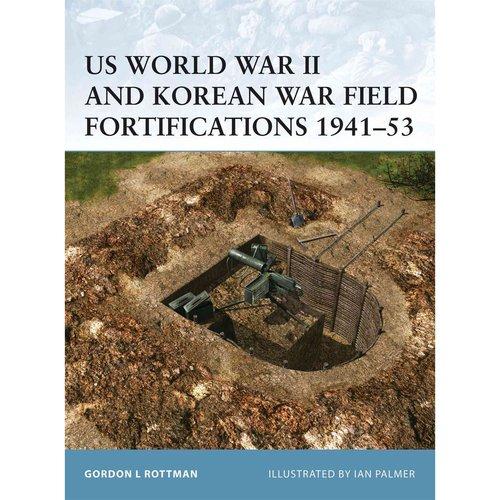 Us World War II and Korean War Field Fortifications 1941-53