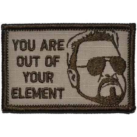 You Are Out of Your Element - Walter Sobchak Quote - 2x3 Patch