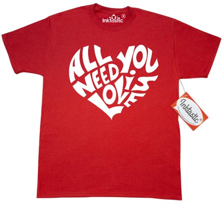 Inktastic All You Need Is Love White Heart Shape T-Shirt Valentines Day Valentine Red Romance Of Sweetheart Gift For I Words As Shaped Mens Adult Clothing Apparel Tees (The Sweet Life Apparel)