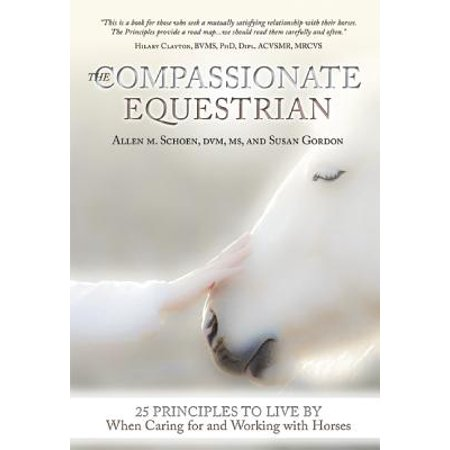 Working Horses Collection (The Compassionate Equestrian : 25 Principles to Live by When Caring for and Working with Horses )