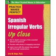Practice Makes Perfect: Practice Makes Perfect: Spanish Irregular Verbs Up Close (Paperback)
