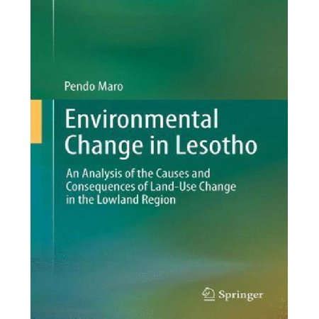 Environmental Change in Lesotho: An Analysis of the Causes and Consequences of Land-use Change in the Lowland Region