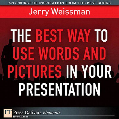 The Best Way to Use Words and Pictures in Your Presentation - (Best Way To Use Heroin)