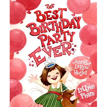 The Best Birthday Party Ever - eBook (Best Party Playlist Ever)