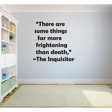 Frightening Halloween Quotes (There Are Some Things Far More Frightening Than Death – The Inquisitor Quote Custom Wall Decal Vinyl Sticker 12 Inches X 18)