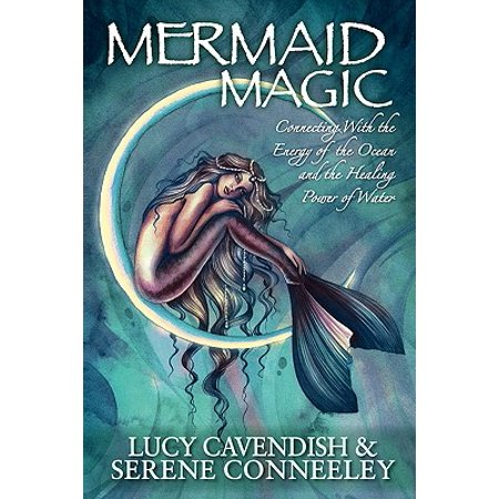 Mermaid Magic (Mermaid Magic : Connecting with the Energy of the Ocean and the Healing Power of)