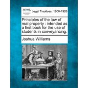 Principles of the Law of Real Property : Intended as a First Book for the Use of Students in Conveyancing.