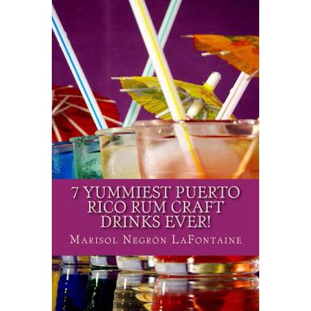7 Yummiest Puerto Rico Rum Craft Drinks Ever   Warning  Your Cocktail Party Demand May Grow Unmanageable Using These Recipes