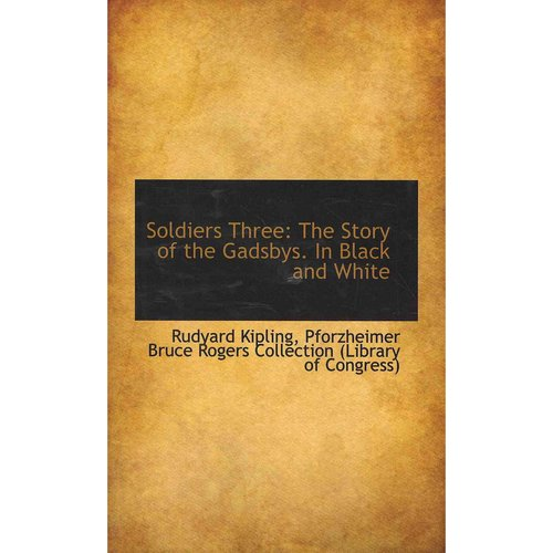 Soldiers Three : The Story of the Gadsbys. in Black and White