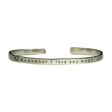 Remember I Love You Most - Cuff Bracelet Jewelry Hand Stamped 1/4