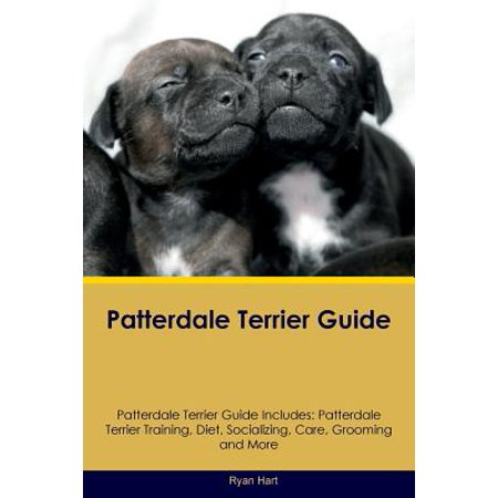Patterdale Terrier Guide Patterdale Terrier Guide Includes : Patterdale Terrier Training, Diet, Socializing, Care, Grooming, Breeding and More