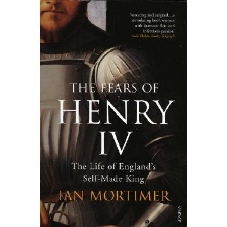 The Fears of Henry IV: The Life of England's Self-Made King (Paperback)
