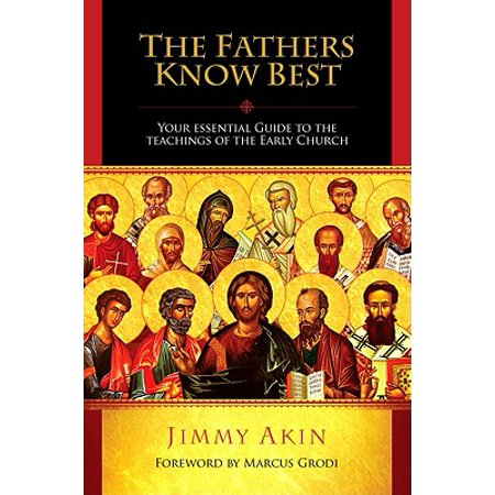 The Fathers Know Best : Your Essential Guide to the Teachings of the Early (Child Custody For Fathers Know Your Rights)