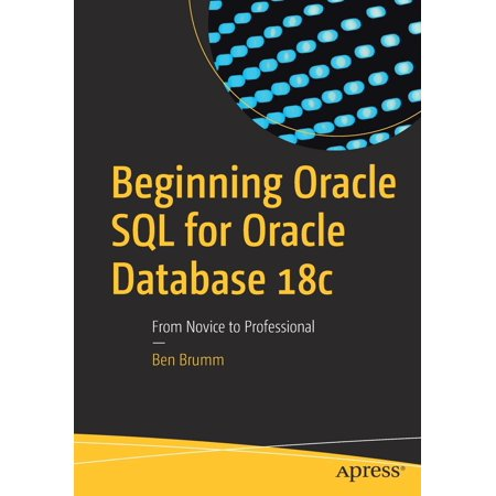 Beginning Oracle SQL for Oracle Database 18c : From Novice to