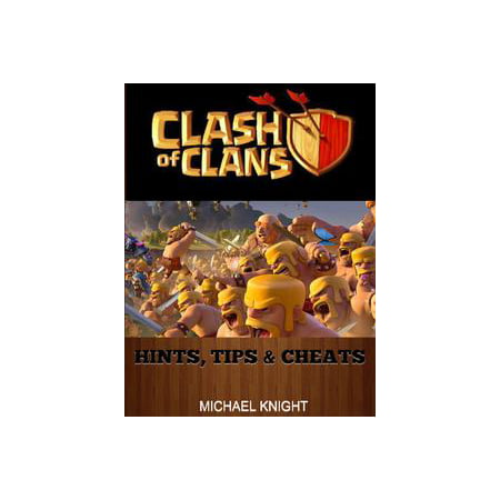 Clash of Clans Hints, Tips & Cheats - eBook