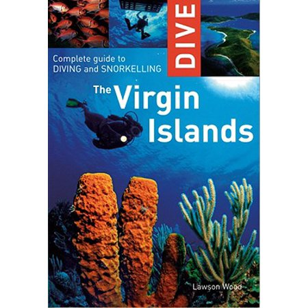 Dive the virgin islands : complete guide to diving and snorkeling: 9781566567435 ()