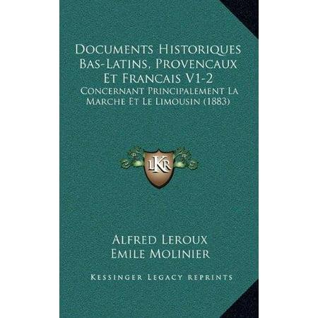 Documents Historiques Bas Latins  Provencaux Et Francais V1 2  Concernant Principalement La Marche Et Le Limousin  1883