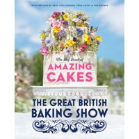 The Great British Baking Show: The Big Book of Amazing Cakes (Hardcover)