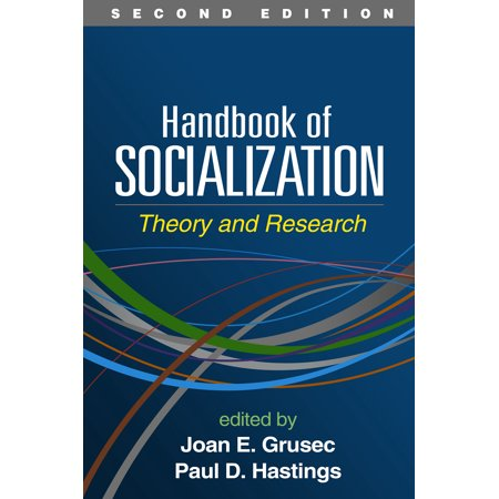 Handbook of Socialization, Second Edition : Theory and