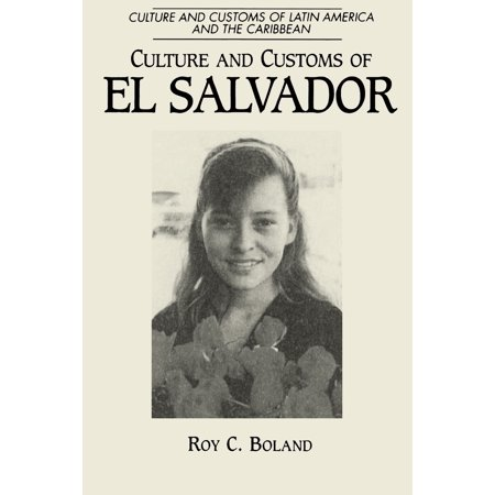 Cultures and Customs of the World: Culture and Customs of El Salvador (Paperback) ()