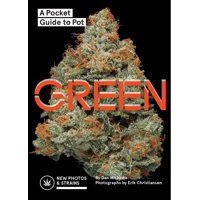 Green : A Pocket Guide to Pot (Marijuana Guide, Pot Field Guide, Marijuana Plant Book)