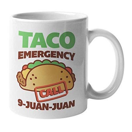 Taco Emergency Call 9-Juan-Juan Funny Pun Coffee & Tea Gift Mug Cup, Stuff, Things, Merch, Kitchen Accessories, Party Supplies, Decorations & Novelty Gifts For Mexican Food Lover Men & Women (11oz) - Halloween Party Food Dirt Cups