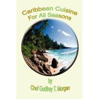 Caribbean Cuisine for All Seasons