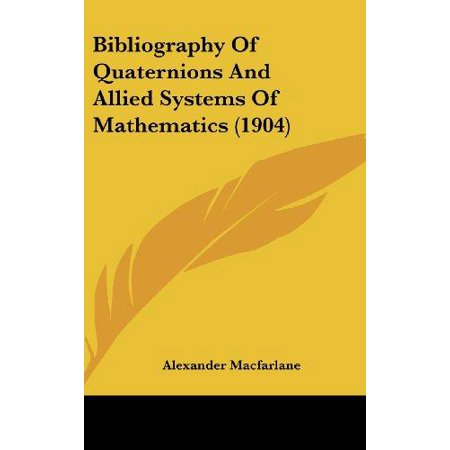 Bibliography of Quaternions and Allied Systems of Mathematics (1904) - image 1 of 1