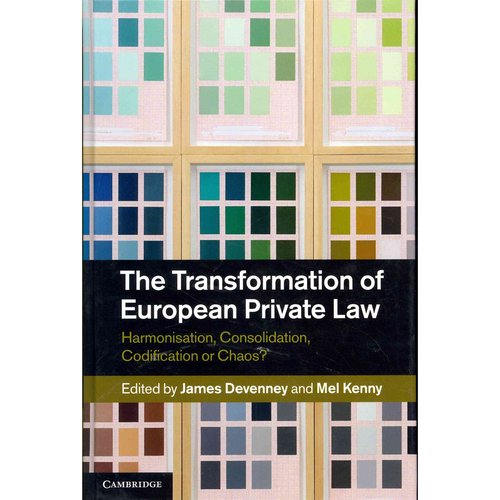 The Transformation of European Private Law: Harmonisation, Consolidation, Codification or Chaos?