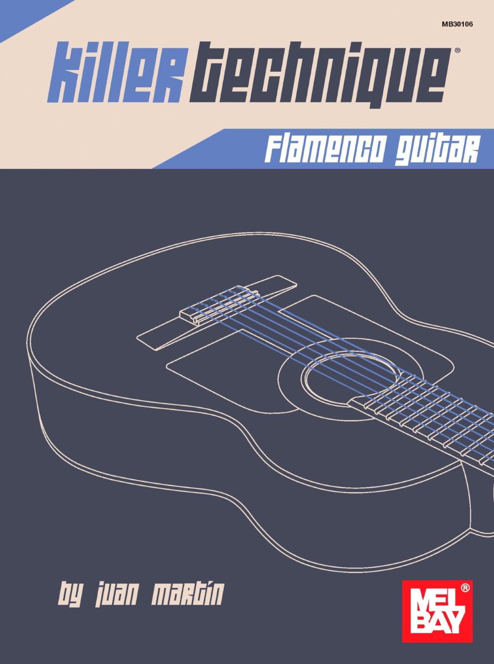 Mel Bay Killer Technique: Flamenco Guitar by