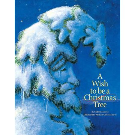 A Wish to Be a Christmas Tree (Board Book) (Christmas Wishes For A Very Special Friend)