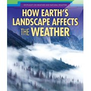 How Earth's Landscape Affects the Weather
