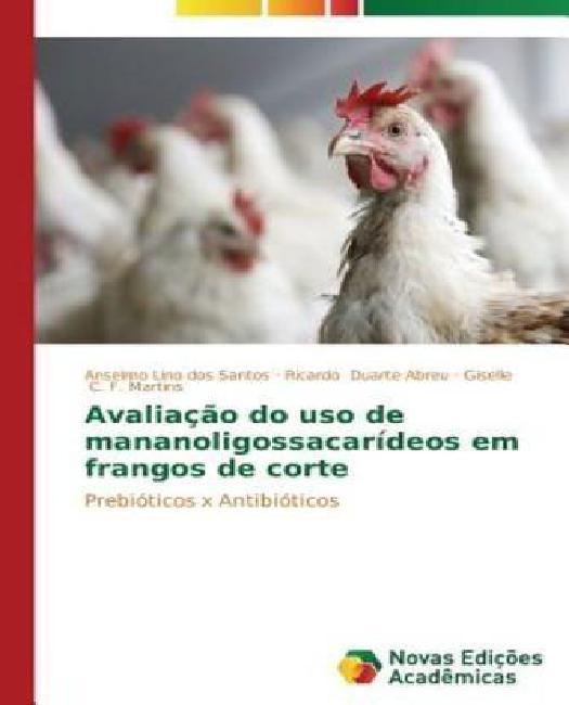 Avaliacao Do USO de Mananoligossacarideos Em Frangos de Corte (Portuguese) by