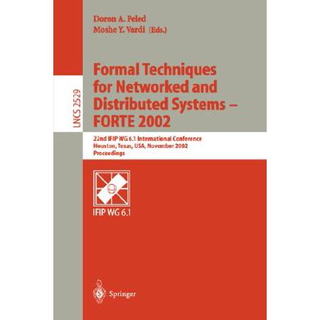Formal Techniques for Networked and Distributed Systems - Forte 2002 : 22nd Ifip Wg 6.1 International Conference Houston, Texas, USA, November 11-14, 2002, Proceedings](Halloween Conference Houston)