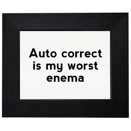 Worsted Fiber - Auto Correct Is My Worst Enema - Computer Humor Framed Print Poster Wall or Desk Mount Options