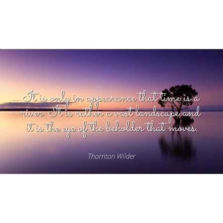 Thornton Wilder Famous Quotes Laminated Poster Print 24x20 It Is