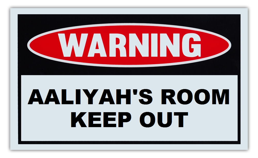 "Novelty Warning Sign: Aaliyah's Room Keep Out For Boys, Girls, Kids, Children Post on Bedroom Door 10"" x 6""... by Crazy Sticker Guy"
