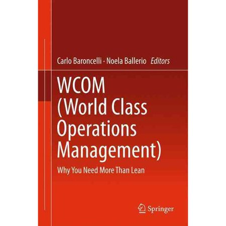 World Class Operations Management  Why You Need More Than Lean