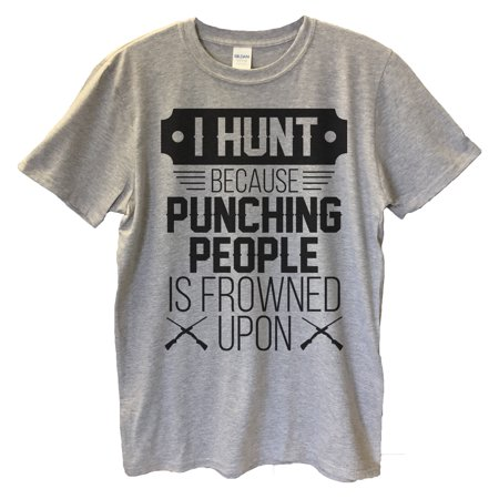 """c45237109 Funny Threadz - Mens Funny Saying T-shirt """"I Hunt Because Punching People  Is Frowned Upon"""" Hunting T Shirt Medium, Heather Grey - Walmart.com"""